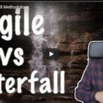 Agile versus Waterfall Methodology
