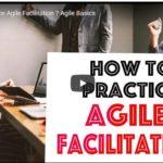 How to Practice Agile Facilitation: Agile Basics