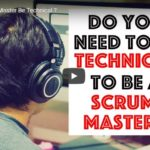 Should Scrum Master Be Technical?