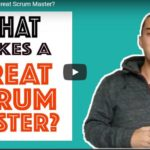 What Makes a Great Scrum Master?